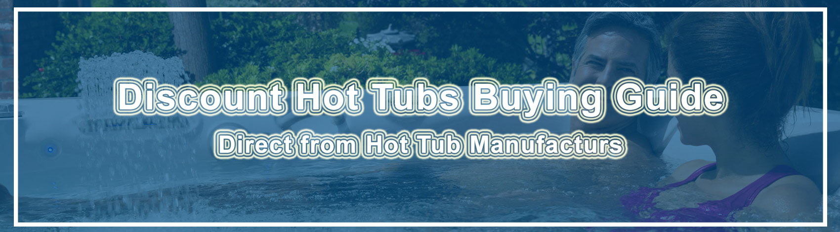 Discount Hot Tubs Buying Guide Direct from Manufacturing