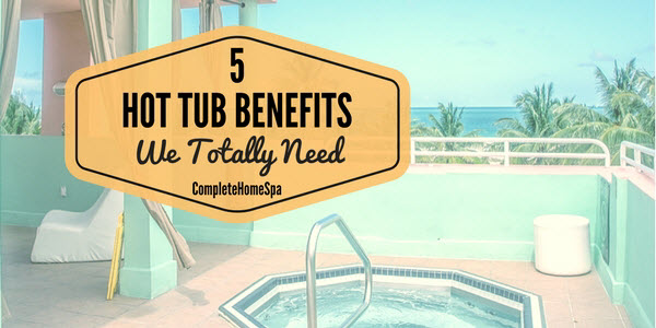 Amazing health benefits of hot tub for human body
